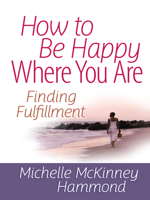 How to Be Happy Where You Are (eBook): Finding Fulfillment